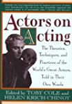Actors on Acting: The Theories, Techn...