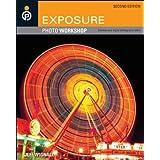 Exposure Photo Workshop: Develop Your Digital Photography Talent ~ Jeff Wignall