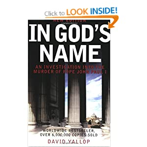 In God's Name: An Investigation into the Murder of Pope John Paul I: Amazon.co.uk: David A. Yallop: Books