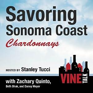 Savoring Sonoma Coast Chardonnays: Vine Talk Episode 112 | [Vine Talk]