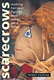 img - for Scarecrows: Making Harvest Figures and Other Yard Folks book / textbook / text book