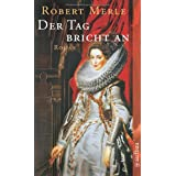 "Der Tag bricht an: Roman (Fortune de France)von ""Robert Merle"""