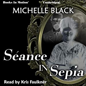 Seance in Sepia | [Michelle Black]