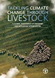 img - for Tackling Climate Change Through Livestock: A Global Assessment of Emissions and Mitigation Opportunities book / textbook / text book