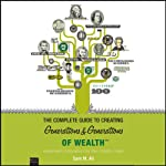 The Complete Guide to Creating Generations and Generations of Wealth: Retirement Innovation for the Middle Class | Sam M. Ali