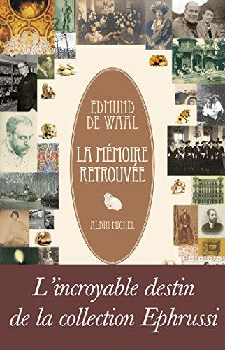 Edmund de Waal - La Mémoire retrouvée (ESSAIS DOC.)