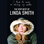 I Think the Nurses are Stealing My Clothes: The Very Best of Linda Smith | Linda Smith