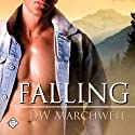 Falling (       UNABRIDGED) by D. W. Marchwell Narrated by Charlie David