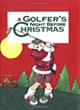 img - for Golfer's Night Before Christmas, A (Night Before Christmas (Gibbs)) book / textbook / text book