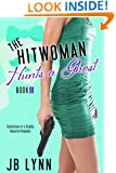 The Hitwoman Hunts a Ghost (Confessions of a Slightly Neurotic Hitwoman Book 6)