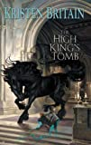 The High King's Tomb (Green Rider, Book 3) (0756402662) by Kristen Britain