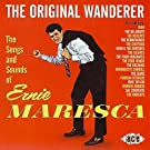 The Original Wanderer: The Songs And Sounds Of Ernie Maresca