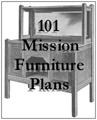 101 Mission Furniture Plans You Can Build Ebook Lee Overton Kindle Store
