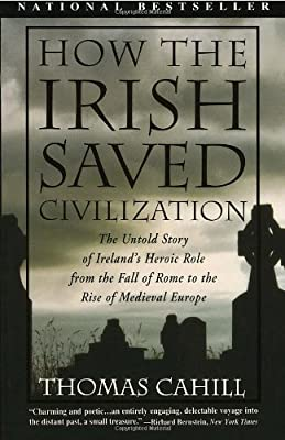 cahills how the irish saved civilization The perfect st patrick's day gift, and a book in the best tradition of popular history -- the untold story of ireland's role in maintaining western culture while the dark ages settled on europeevery year millions of americans celebrate st patrick's day, but they may not be aware of how great an influence st.