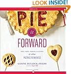 Pie It Forward: Pies, Tarts, Tortes,...