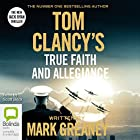 Tom Clancy's True Faith and Allegiance: A Jack Ryan Novel Audiobook by Mark Greaney Narrated by Scott Brick
