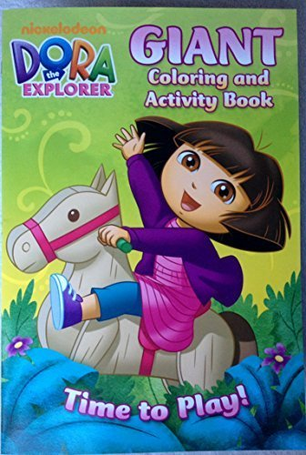"Dora the Explorer Giant Coloring and Activity Book ""Time to Play"" - 1"