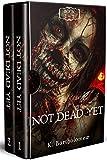 Not Dead Yet: A Zombie Apocalypse Series – Books 1 – 2