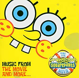 The SpongeBob SquarePants Movie: Music from the Movie and More...