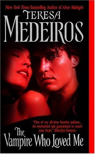 The Vampire Who Loved Me (The Kane Trilogy) by Teresa Medeiros