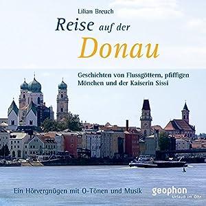 Eine Reise auf der Donau Hörbuch