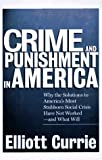 img - for By Elliott Currie Crime and Punishment in America (1st) book / textbook / text book