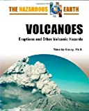img - for Volcanoes: Eruptions and Other Volcanic Hazards (Hazardous Earth) book / textbook / text book