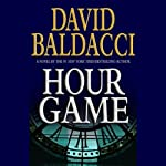 Hour Game (       UNABRIDGED) by David Baldacci Narrated by Scott Brick