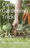 Clever Gardening Tricks (English Edition)