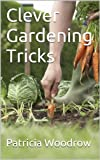Clever Gardening Tricks