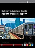 Kyle Knoke Subway Adventure Guide: New York City: To the End of the Line