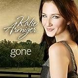 Gone (Album Version) - Katie Armiger