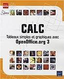 echange, troc Collectif - Calc - Tableaux simples et graphiques avec OpenOffice.org 3