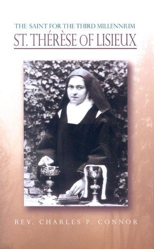 The Saint for the Third Millennium: St Therese of Lisieux