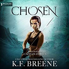 Chosen: The Warrior Chronicles, Book 1 Audiobook by K. F. Breene Narrated by Caitlin Davies