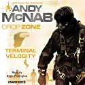 DropZone: Terminal Velocity (       UNABRIDGED) by Andy McNab Narrated by Nigel Pilkington