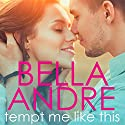 Tempt Me Like This: The Morrisons (       UNABRIDGED) by Bella Andre Narrated by Eva Kaminsky