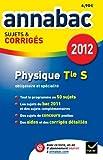 Annales Annabac 2012 Physique terminale S sujets et corrigés