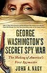 George Washington's Secret Spy War: T...