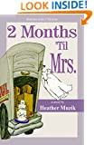 2 Months 'Til Mrs. (2 'Til Series)