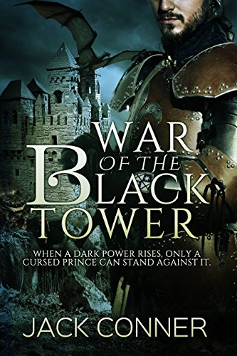 Book: War of the Black Tower - Part One of a Dark Epic Fantasy Trilogy by Jack Conner