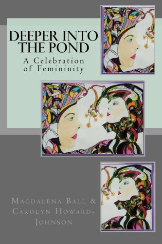 Image of Deeper Into the Pond: A Celebration of Femininity