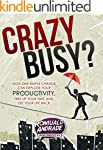 CrazyBusy?: How One Simple Change Can...