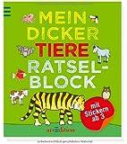 Mein dicker Tiere-Rätselblock (Mein dicker Kindergarten-Rätselblock)