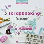 Le scrapbooking : l'essentiel