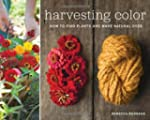 Harvesting Color: Making Your Own Nat...