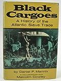 Black Cargoes: A History of the Atlantic Slave Trade