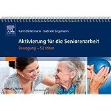 Aktivierung für die Seniorenarbeit: Bewegung - 52 Ideen