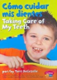 img - for Como cuidar mis dientes / Taking Care of My Teeth (Cuido Mi Salud / Keeping Healthy) (Spanish Edition) book / textbook / text book