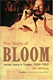 img - for The Years of Bloom: James Joyce in Trieste 1904-1920 book / textbook / text book